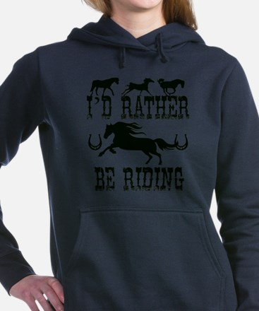 I'd Rather Be Riding Hor Women's Hooded Sweatshirt