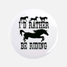 "Horses - I'd Rather Be Riding 3.5"" Button"