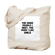 the more people I meet, the m Tote Bag