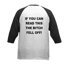 THE BITCH FELL OFF! Tee