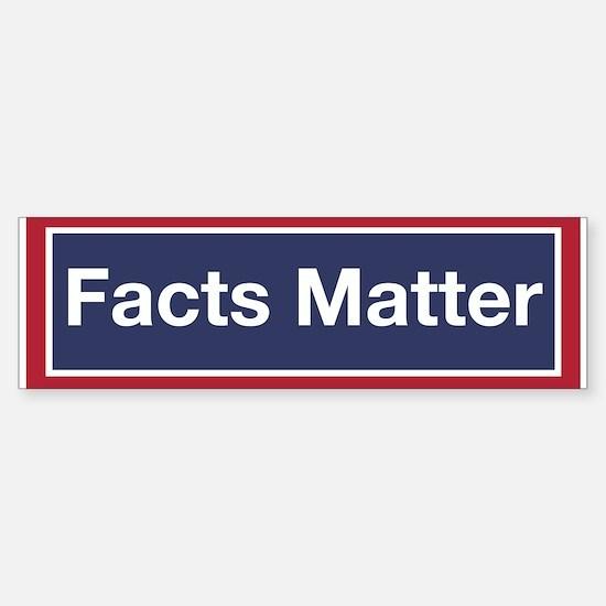 Facts Matter (bumper) Bumper Bumper Bumper Sticker