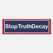 Stop Truth Decaysticker (bumper) Bumper Sticker
