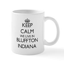 Keep calm we live in Bluffton Indiana Mugs