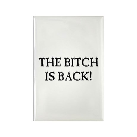 THE BITCH IS BACK! Rectangle Magnet (10 pack)