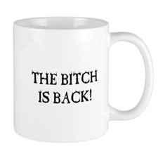 THE BITCH IS BACK! Mug