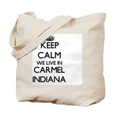 Keep calm we live in Carmel Indiana Tote Bag