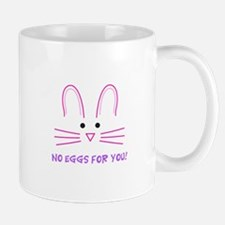NO EGGS FOR YOU Mugs