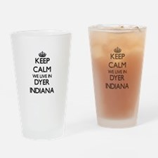 Keep calm we live in Dyer Indiana Drinking Glass