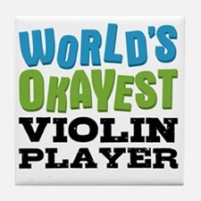World's Okayest Violin Player Tile Coaster