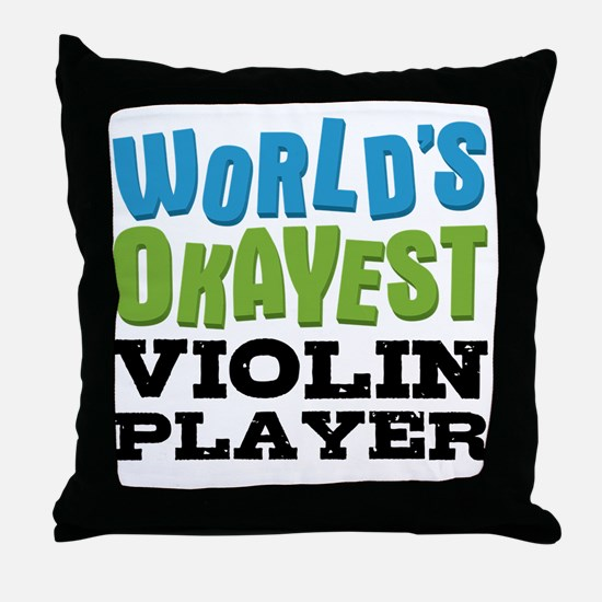 World's Okayest Violin Player Throw Pillow