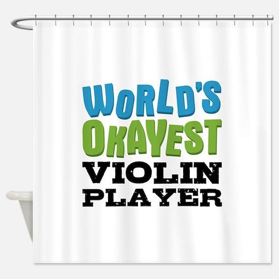 World's Okayest Violin Player Shower Curtain
