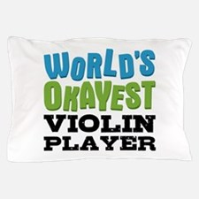 World's Okayest Violin Player Pillow Case
