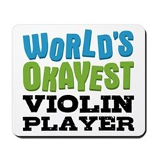World's Okayest Violin Player Mousepad
