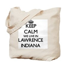 Keep calm we live in Lawrence Indiana Tote Bag