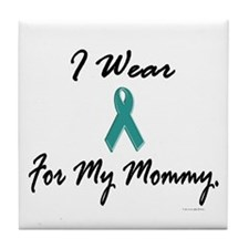 I Wear Teal For My Mommy 1 Tile Coaster