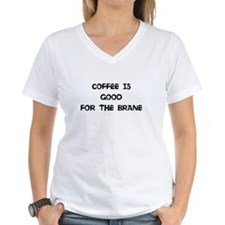 COFFEE IS GOOD FOR THE BRANE T-Shirt
