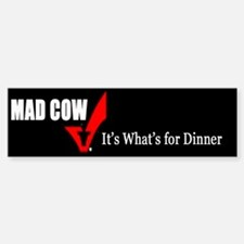 Mad Cow ...It's what's for dinner