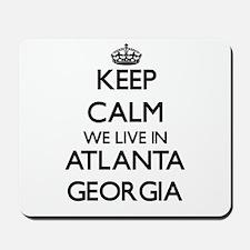 Keep calm we live in Atlanta Georgia Mousepad