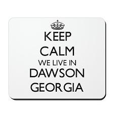 Keep calm we live in Dawson Georgia Mousepad