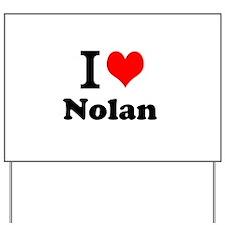 I Love Nolan Yard Sign
