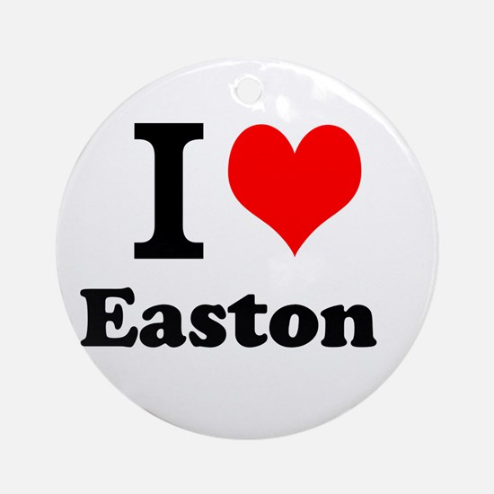 I Love I Love Easton Ornament (Round)