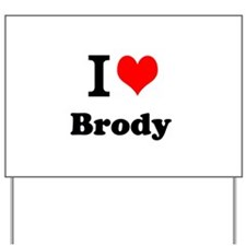 I Love Brody Yard Sign