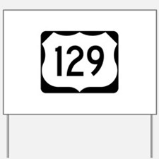 US Route 129 Yard Sign