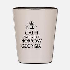 Keep calm we live in Morrow Georgia Shot Glass