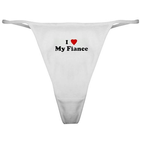 I Love My Fiance Classic Thong