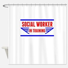 Social Worker In Training Shower Curtain