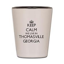 Keep calm we live in Thomasville Georgi Shot Glass