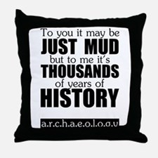 Just Mud? Throw Pillow