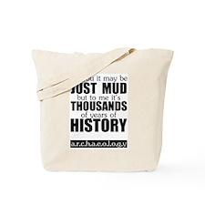 Just Mud? Tote Bag