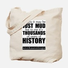 Just Mud? Tote Bag