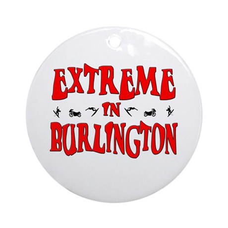 Extreme Burlington Ornament (Round)