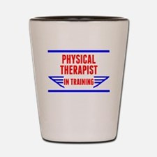 Physical Therapist In Training Shot Glass