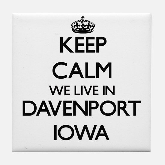 Keep calm we live in Davenport Iowa Tile Coaster
