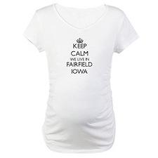 Keep calm we live in Fairfield I Shirt