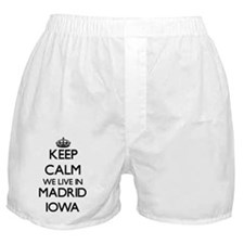 Keep calm we live in Madrid Iowa Boxer Shorts