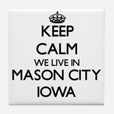 Keep calm we live in Mason City Iowa Tile Coaster