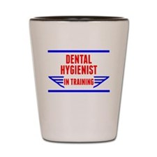 Dental Hygienist In Training Shot Glass