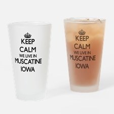 Keep calm we live in Muscatine Iowa Drinking Glass