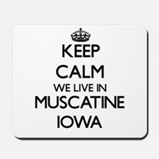 Keep calm we live in Muscatine Iowa Mousepad