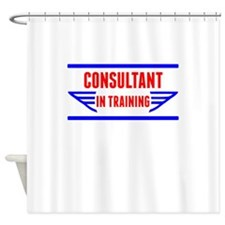 Consultant In Training Shower Curtain