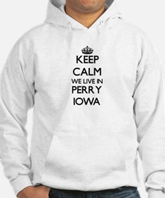 Keep calm we live in Perry Iowa Hoodie
