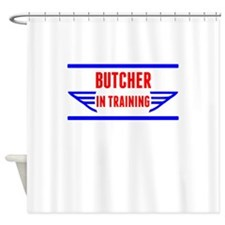 Butcher In Training Shower Curtain