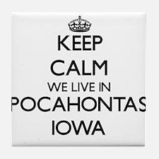 Keep calm we live in Pocahontas Iowa Tile Coaster
