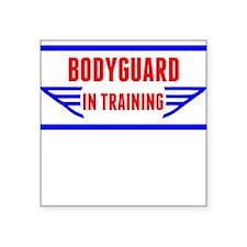 Bodyguard In Training Sticker
