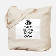 Keep calm we live in Tama Iowa Tote Bag