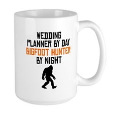 Wedding Planner By Day Bigfoot Hunter By Night Mug